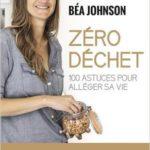 Livre Zéro Déchet de Béa Johnson : avis et expérience personnelle